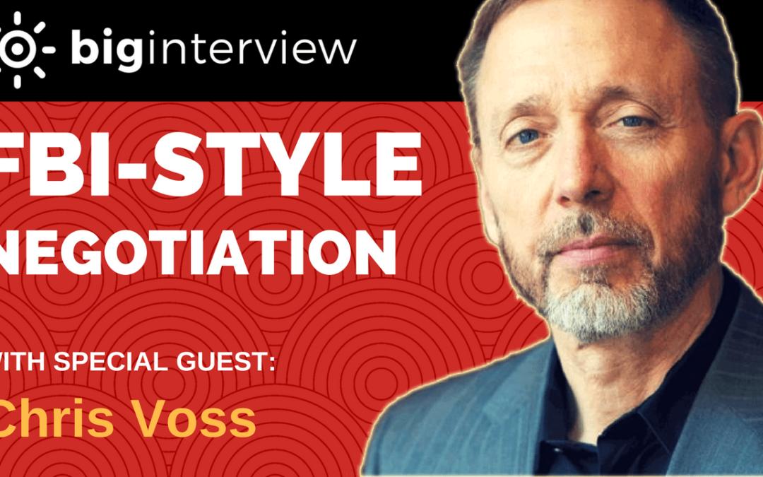 Interview – Chris Voss   FBI Hostage Negotiator